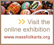 Visit the online exhibition - www.massfolkarts.org